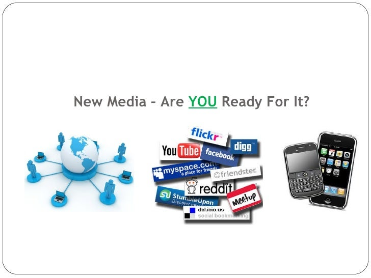 New Media – Are  YOU  Ready For It?