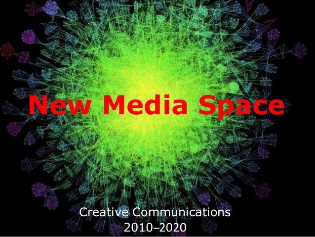 Creative Communications 2010–2020 New Media Space