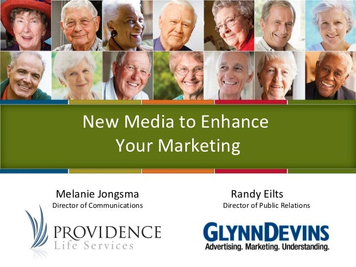 New Media to Enhance  Your Marketing Melanie Jongsma Director of Communications Randy Eilts Director of Public Relations
