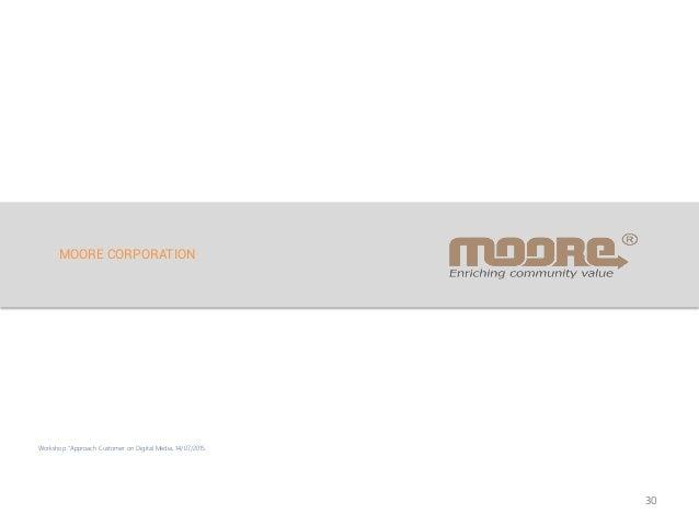 "MOORE CORPORATION 30 Workshop ""Approach Customer on Digital Media, 14/07/2015"