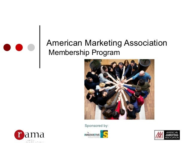 American Marketing Association Membership Program Sponsored by: