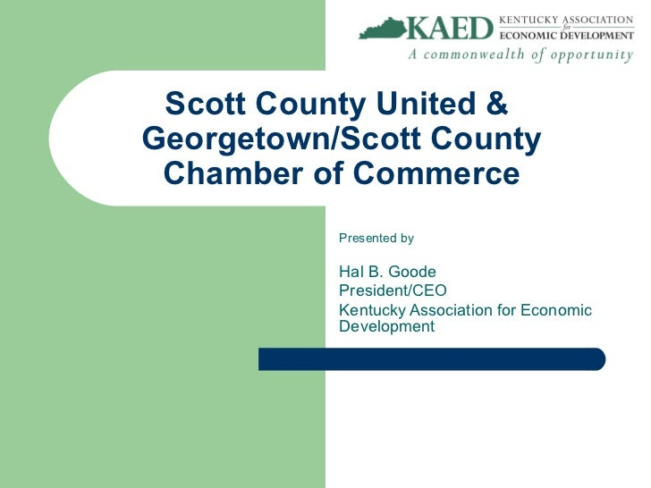 Scott County United &Georgetown/Scott County Chamber of Commerce           Presented by           Hal B. Goode           P...