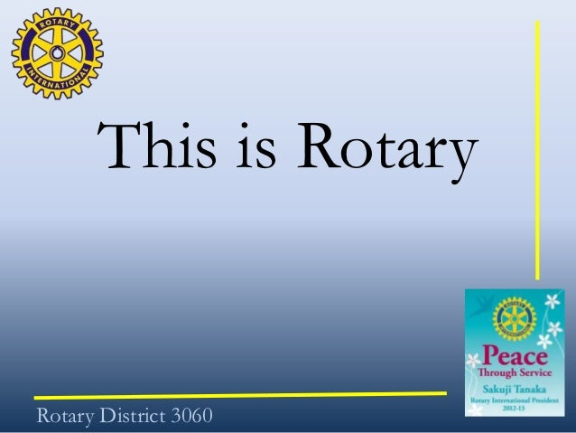 This is RotaryRotary District 3060