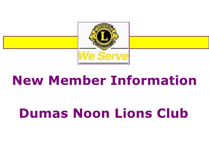 New Member Information Dumas Noon Lions Club