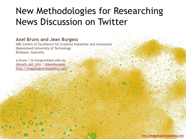 New Methodologies for Researching News Discussion on Twitter<br />Axel Bruns and Jean Burgess<br />ARC Centre of Excellenc...