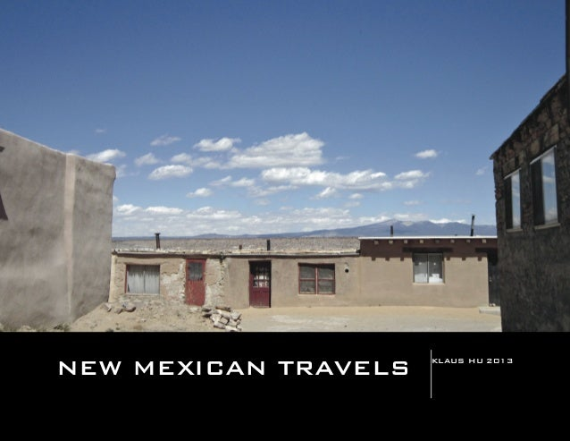 NEW MEXICAN TRAVELS KLAUS HU 2013