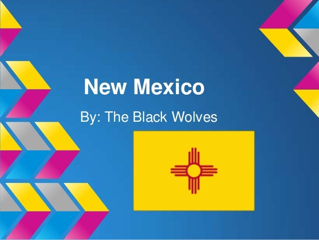 New MexicoBy: The Black Wolves