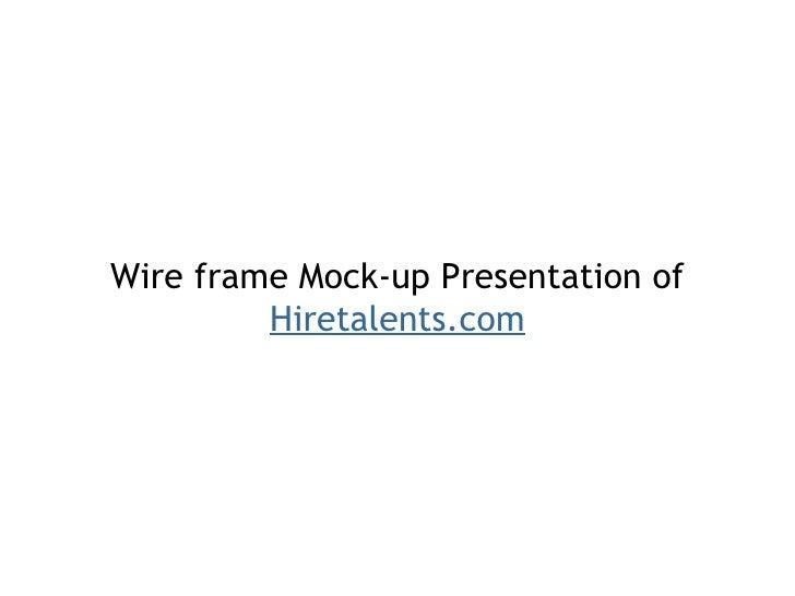 Wire frame Mock-up Presentation of  Hiretalents.com