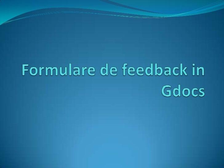 Formulare de feedback in       Gdocs<br />