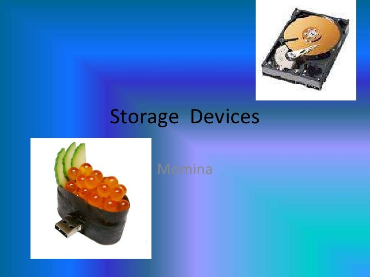 Storage  Devices<br />Momina<br />