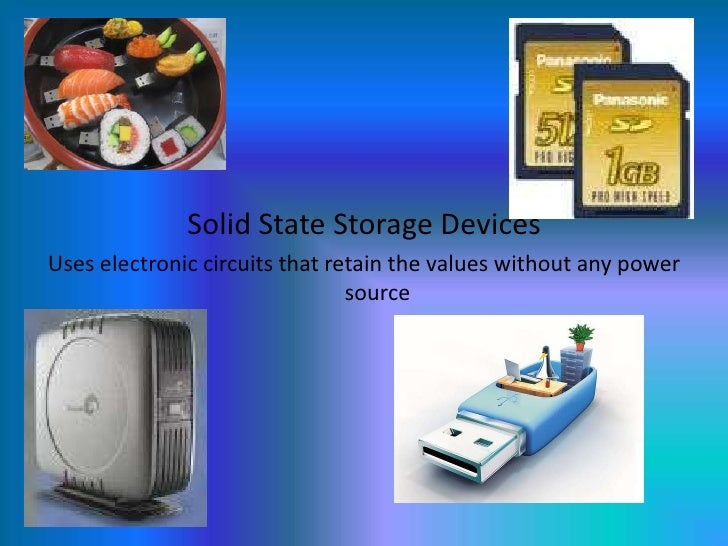 Igcse ict solid state storage devices and media.