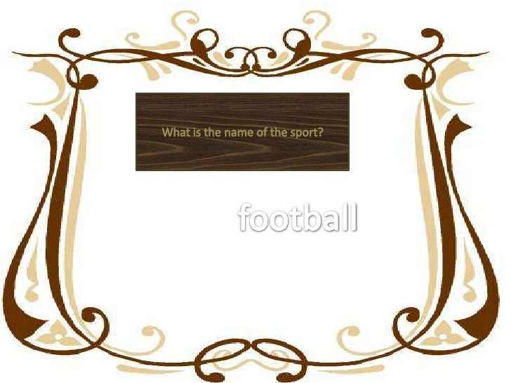 What is the name of the sport?<br />football<br />