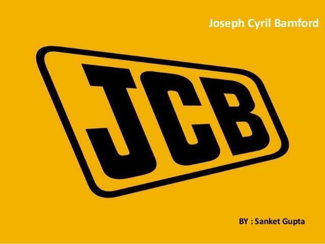 Joseph Cyril Bamford BY : Sanket Gupta