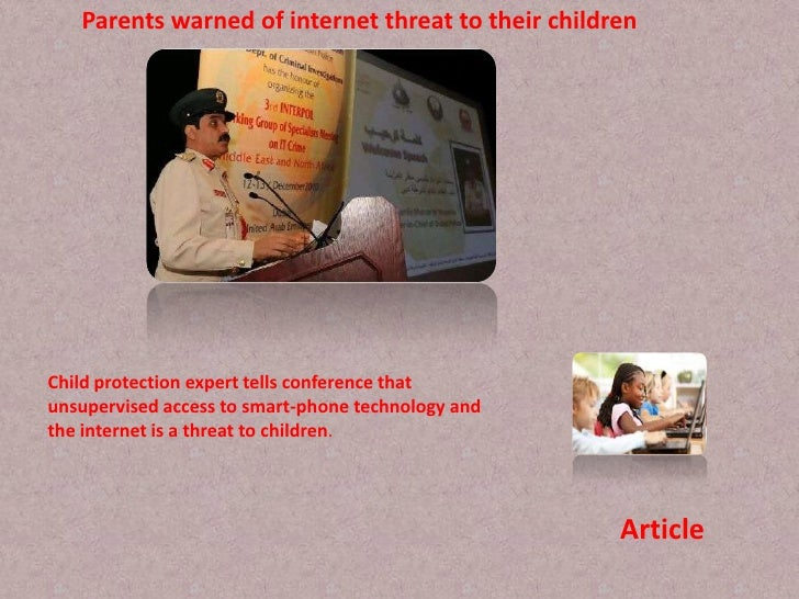 Parents warned of internet threat to their children<br />Child protection expert tells conference that unsupervised access...