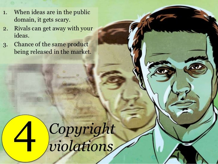 When ideas are in the public domain, it gets scary.<br />Rivals can get away with your ideas.<br />Chance of the same prod...