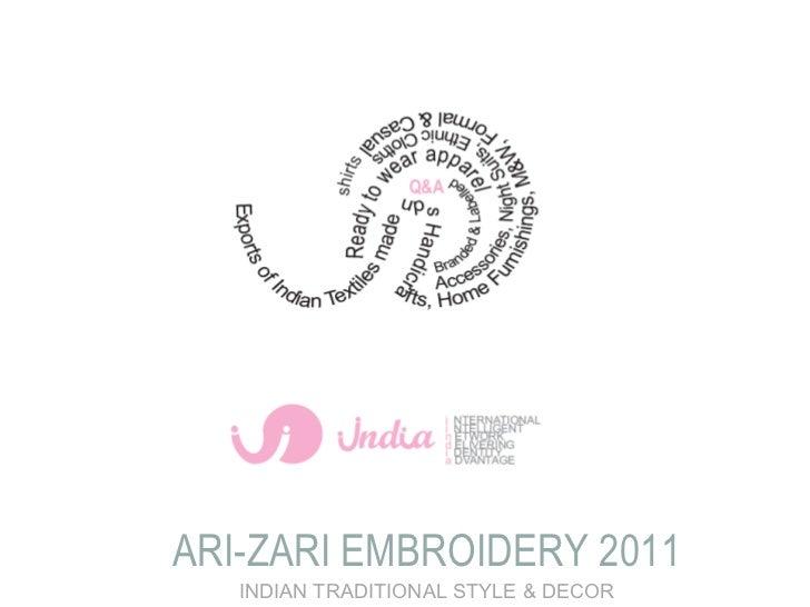 ARI-ZARI EMBROIDERY 2011 INDIAN TRADITIONAL STYLE & DECOR