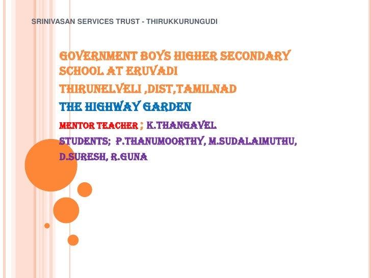 SRINIVASAN SERVICES TRUST - THIRUKKURUNGUDI      Government BOYS Higher Secondary      School at Eruvadi      Thirunelveli...