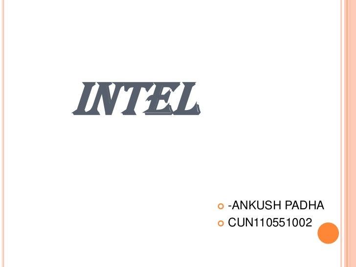 INTEL         -ANKUSH PADHA         CUN110551002