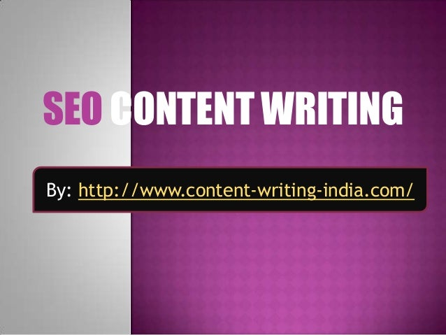 SEO CONTENT WRITINGBy: http://www.content-writing-india.com/