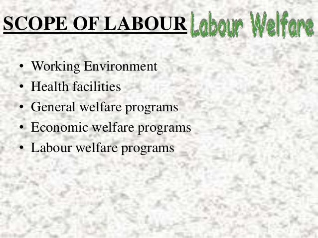 Labour welfare power point presentation