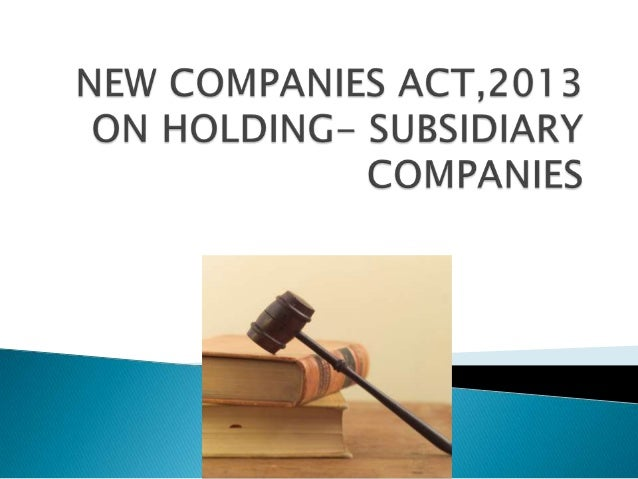 HOLDING COMPANY IN RELATION TO ONE OR MORE OTHER COMPANIES, MEANS A COMPANY OF WHICH SUCH COMPANIES ARE SUBSIDIARY COMPANI...
