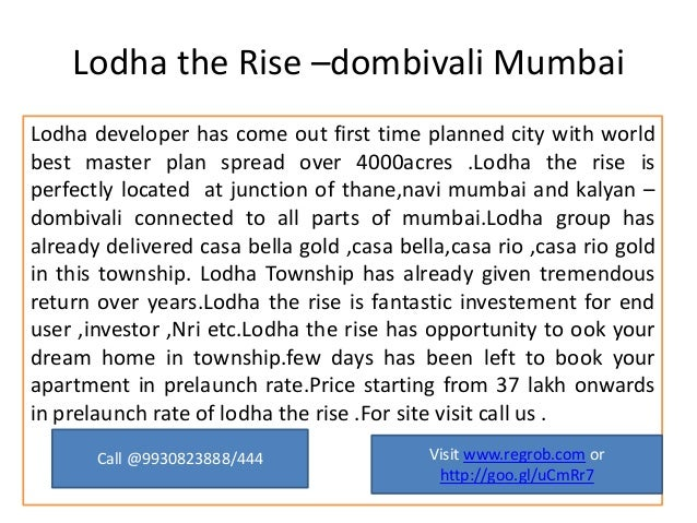 Lodha the Rise –dombivali Mumbai Lodha developer has come out first time planned city with world best master plan spread o...