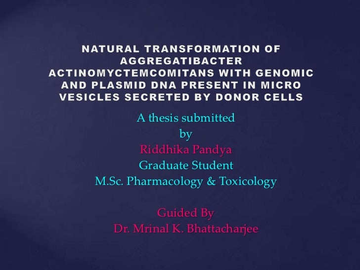 A thesis submitted               by        Riddhika Pandya        Graduate StudentM.Sc. Pharmacology & Toxicology         ...