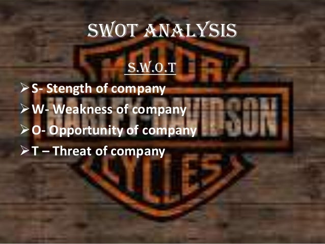 micro environmental analysis of harley davidson Swot analysis of harley davidson presents the various strengths, weaknesses, opportunities and threats of the brand harley davidson with its strong image of quality and 'freedom' harley has.