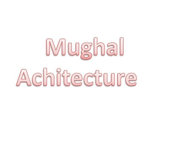 All the early Mughal Rulers except Aurangzeb were great bui1ders. With the coming of the Mughals, Indian architecture was ...