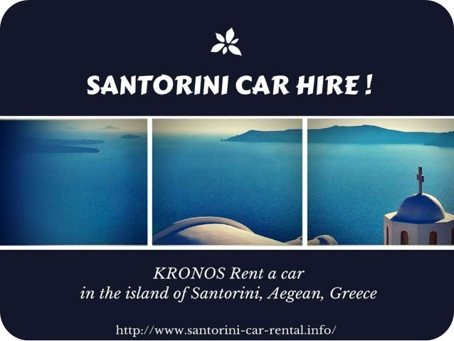 KRON OS Rent a car in the island of Santorini,  Aegean,  Greece  L http: //www. santorini—car—rental. info/  J