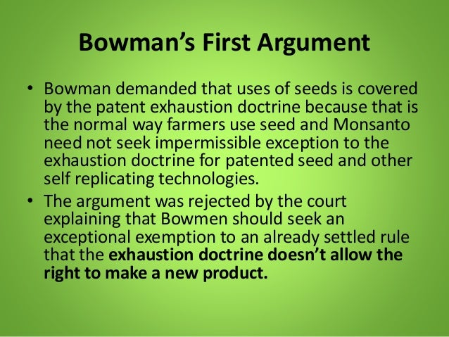 bowman vs monsanto Bowman v monsanto part ii: patent exhaustion and seed production using grain including patented innovations.