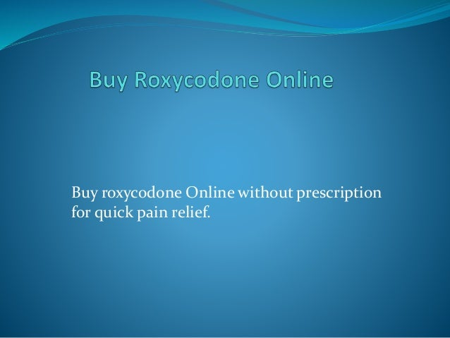 c90bb31cb2df Buy roxycodone Online without prescription for quick pain relief.