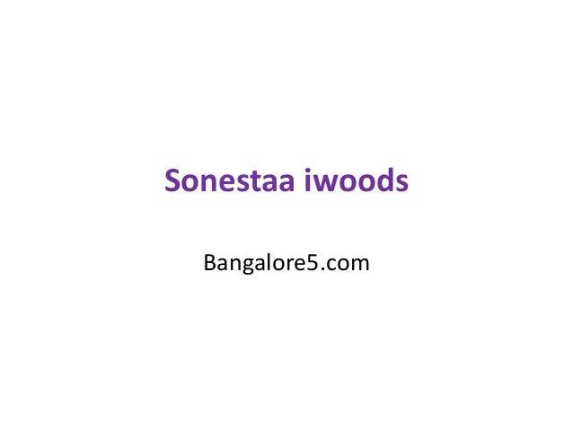 Sonestaa iwoods Bangalore5.com