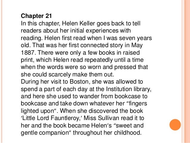 helen keller story of my life chapter 21 summary Indeed, books have meant so much more in my education than in that of others   – helen keller, the story of my life, chapter 21 there was a.