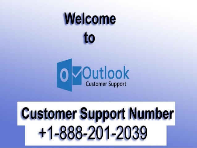 Outlook Tech & Support Number Outlook Customer Support Number 1-888-201-2039