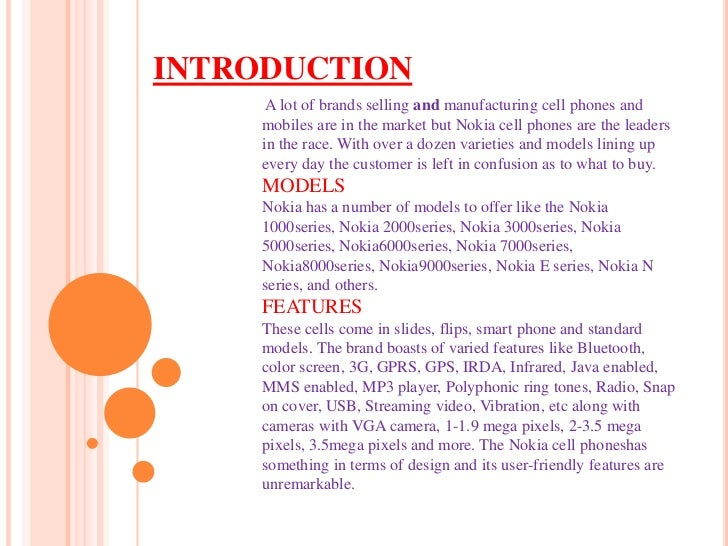 INTRODUCTION      A lot of brands selling and manufacturing cell phones and     mobiles are in the market but Nokia cell p...