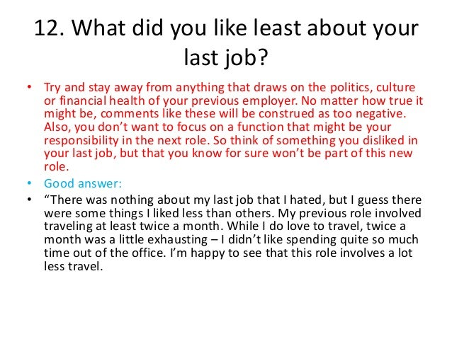 what did you like least about your last job