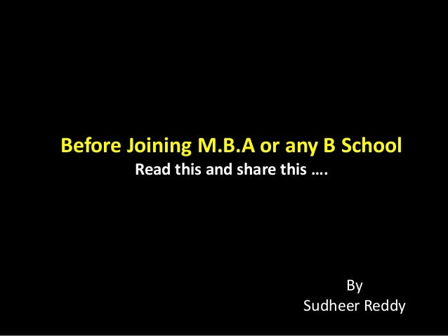 Before Joining M.B.A or any B School Read this and share this …. By Sudheer Reddy