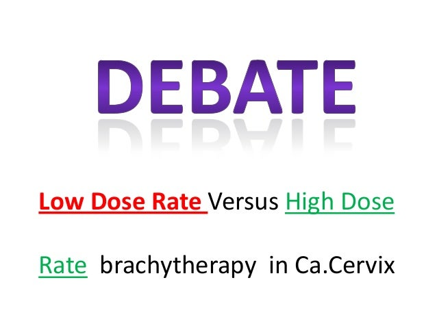 Low Dose Rate Versus High Dose Rate brachytherapy in Ca.Cervix