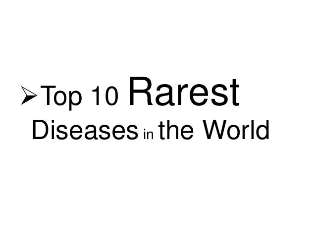 top 10 rarest diseases