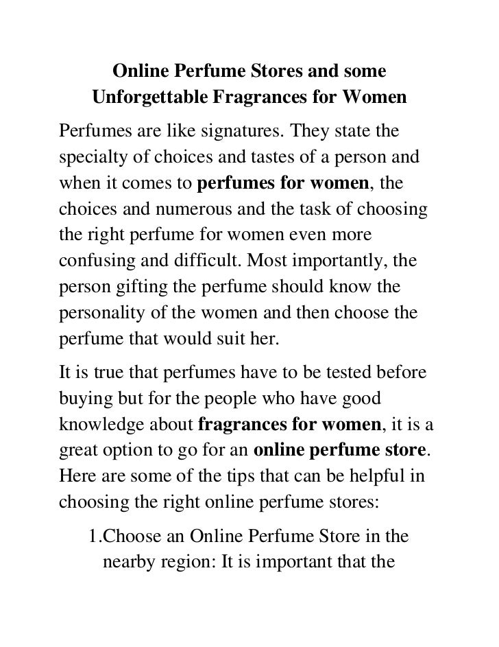 Online Perfume Stores and some    Unforgettable Fragrances for WomenPerfumes are like signatures. They state thespecialty ...