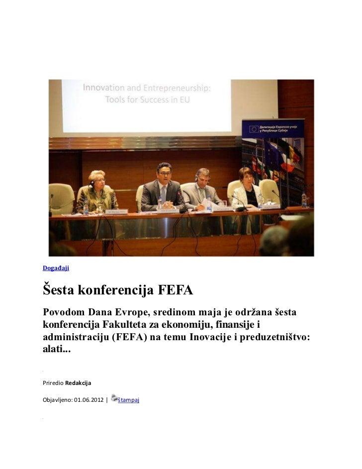 DogađajiŠesta konferencija FEFAPovodom Dana Evrope, sredinom maja je održana šestakonferencija Fakulteta za ekonomiju, fin...