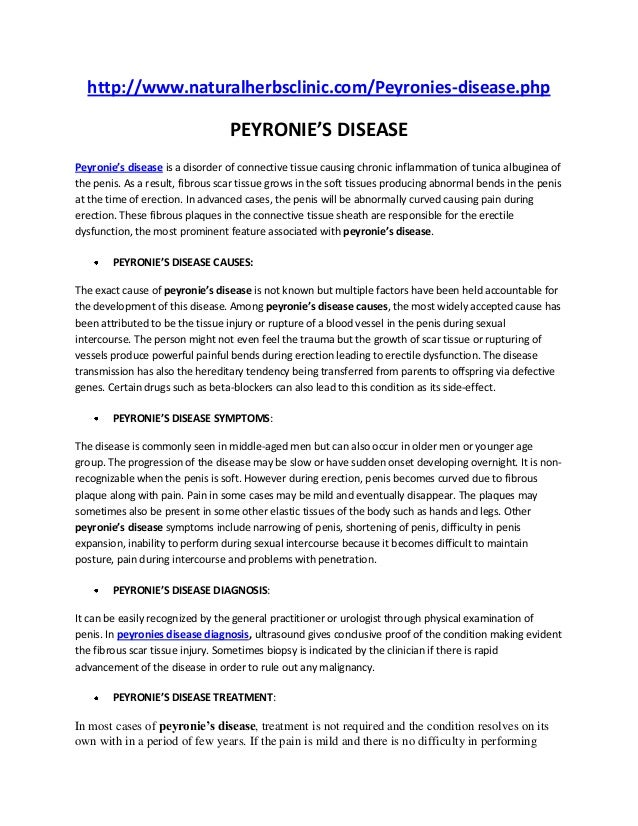 http://www.naturalherbsclinic.com/Peyronies-disease.php  PEYRONIE'S DISEASE Peyronie's disease is a disorder of connective...