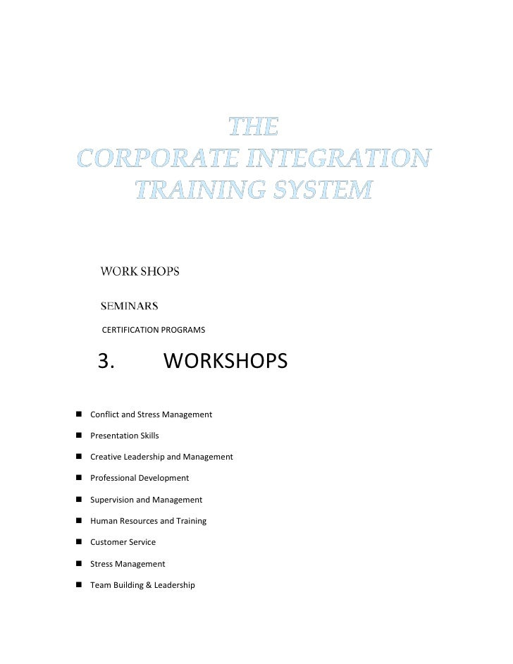 THE CORPORATE INTEGRATION TRAINING SYSTEMWORK SHOPSSEMINARS<br />                    CERTIFICATION PROGRAMS <br />       3...
