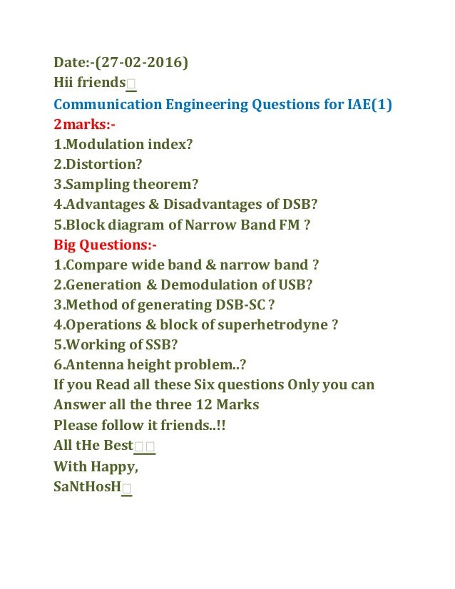 Date:-(27-02-2016) Hii friends� Communication Engineering Questions for IAE(1) 2marks:- 1.Modulation index? 2.Distortion? ...