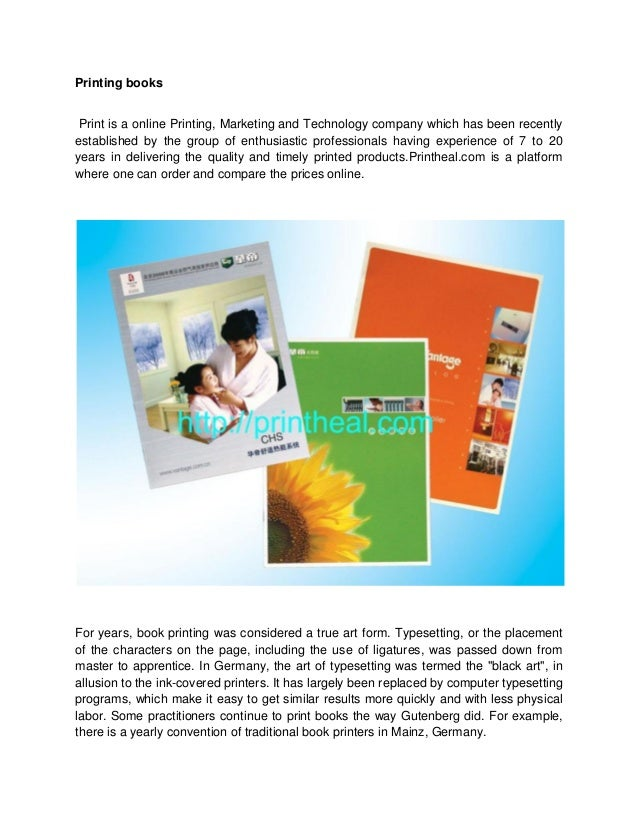 Printing books Print is a online Printing, Marketing and Technology company which has been recently established by the gro...