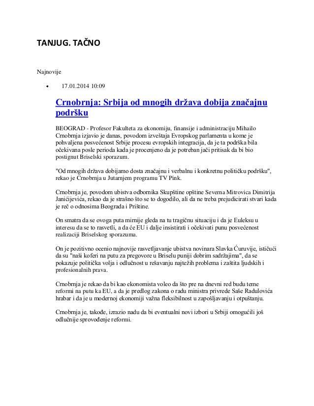 TANJUG. TAČNO Najnovije 17.01.2014 10:09  Crnobrnja: Srbija od mnogih država dobija značajnu podršku BEOGRAD - Profesor Fa...