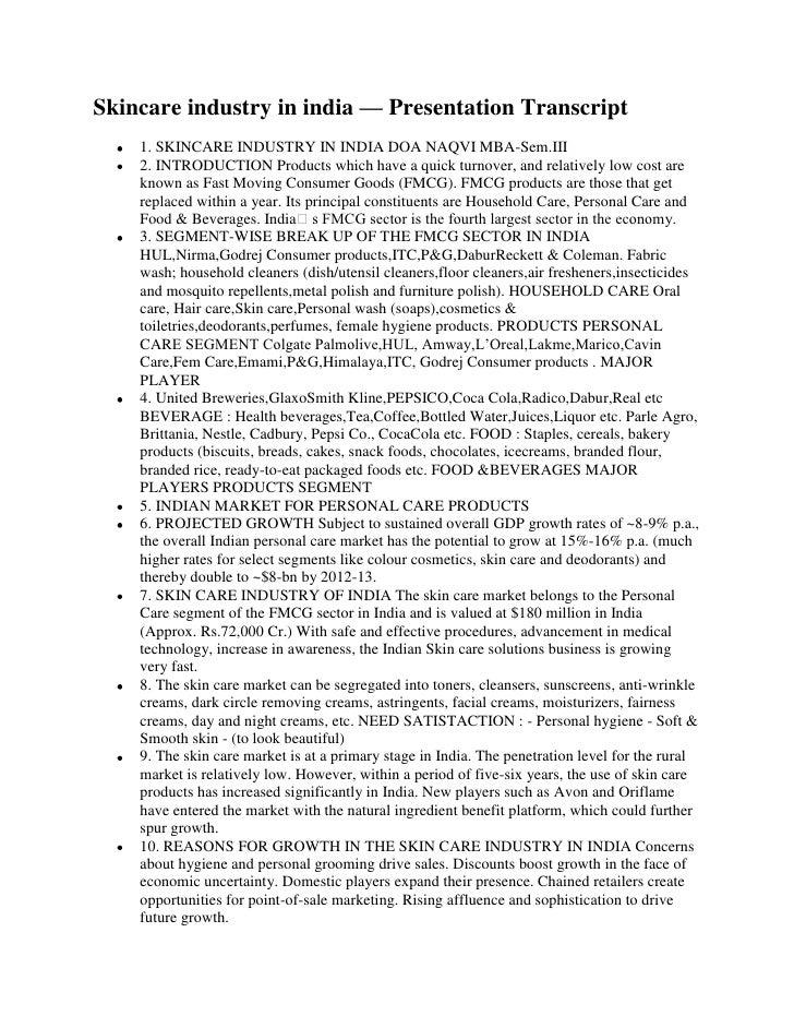 Skincare industry in india — Presentation Transcript    1. SKINCARE INDUSTRY IN INDIA DOA NAQVI MBA-Sem.III    2. INTRODUC...