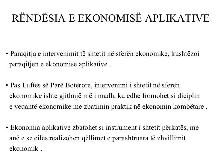 R Ë ND Ë SIA E EKONOMIS Ë  APLIKATIVE   <ul><li>•  Paraqitja e intervenimit të shtetit në sferën ekonomike, kushtëzoi  </l...
