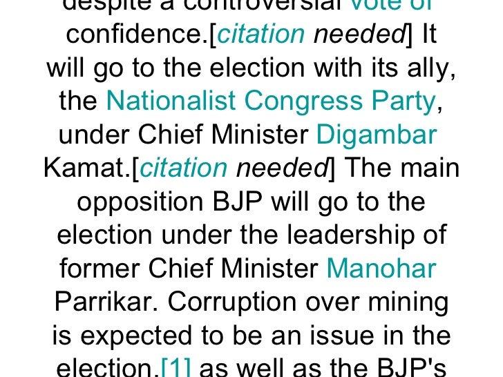 Goa     Goa The Indian National Congress has been governing Goa since 2005 with coalition partners, despite a controve...